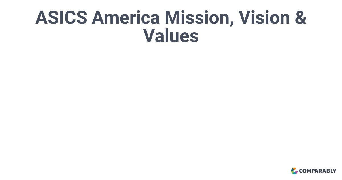 Detallado postura desconectado  ASICS America Mission, Vision & Values | Comparably