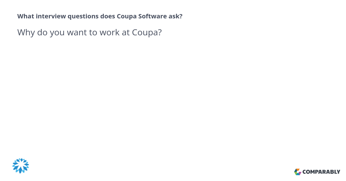 Why do you want to work at Coupa?