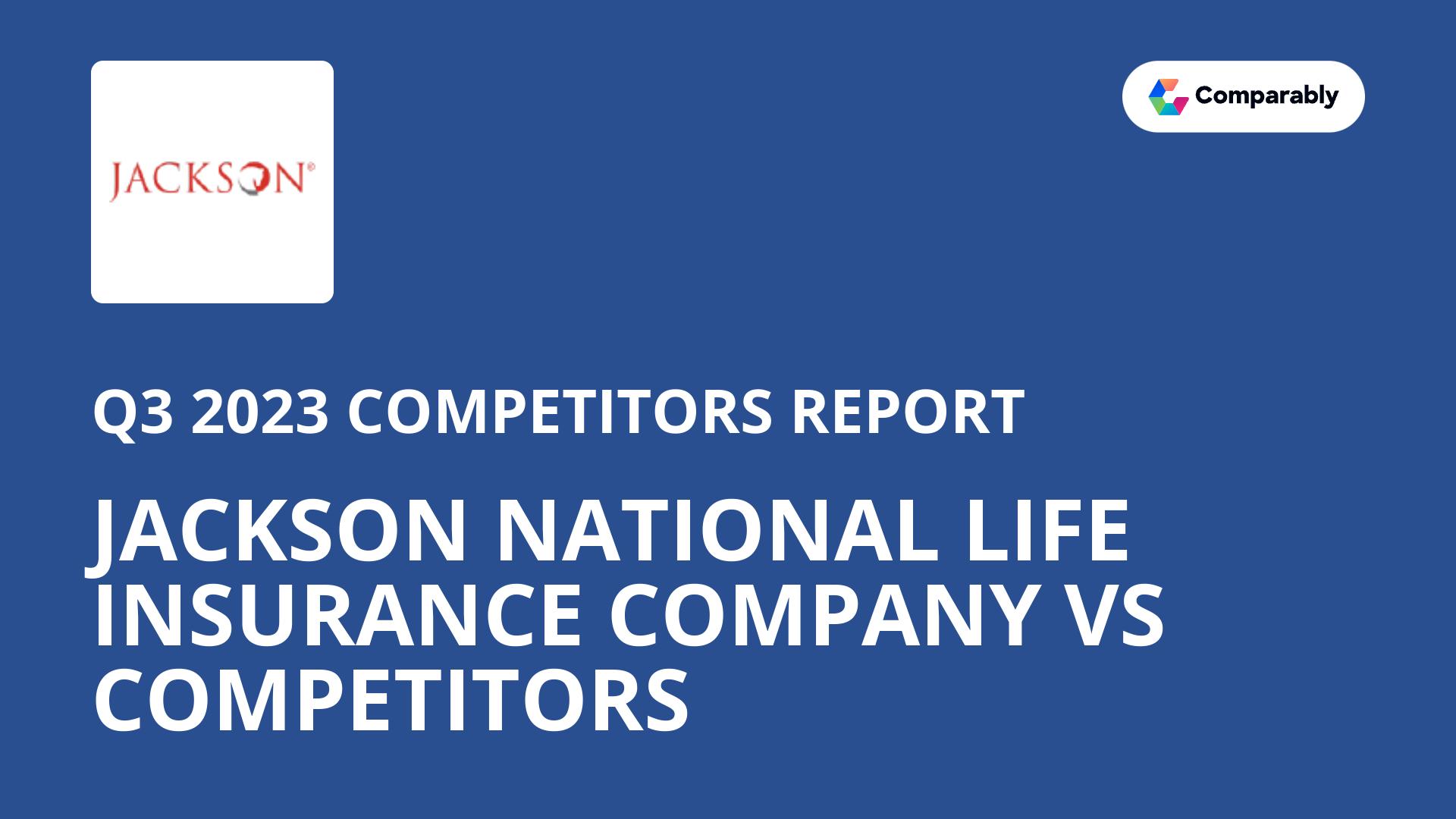 Jackson National Life Insurance Company Competitors Comparably
