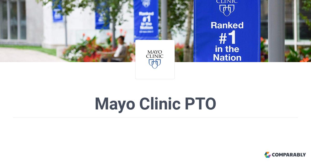 Mayo Clinic PTO   Comparably