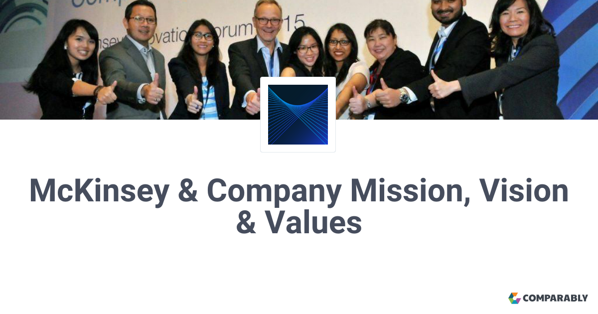 McKinsey & Company Mission, Vision & Values | Comparably