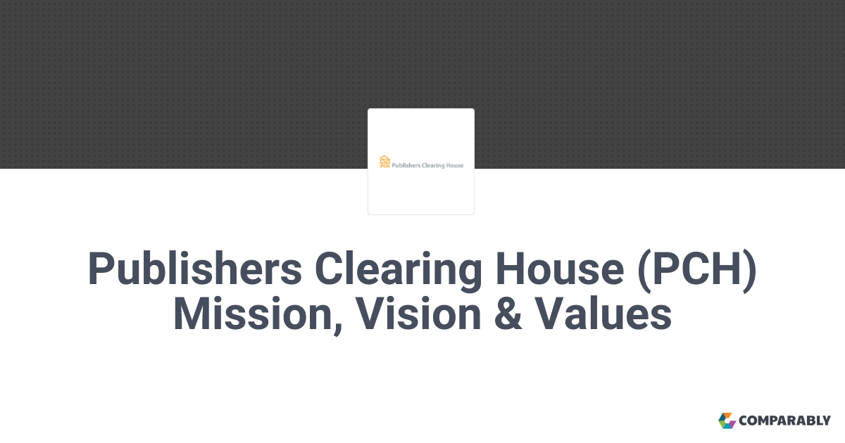 Publishers Clearing House (PCH) Mission, Vision & Values