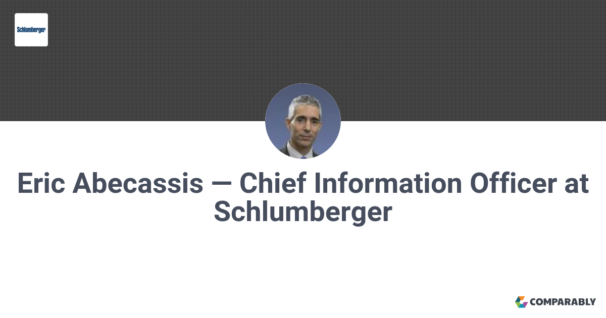 Eric Abecassis — Chief Information Officer at Schlumberger