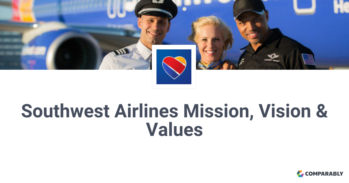 Southwest Airlines Mission Vision Amp Values Comparably