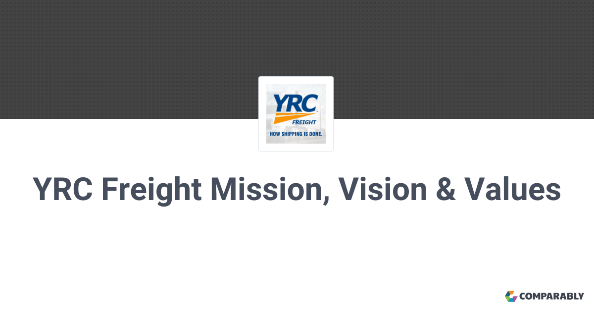 YRC Freight Mission, Vision & Values | Comparably